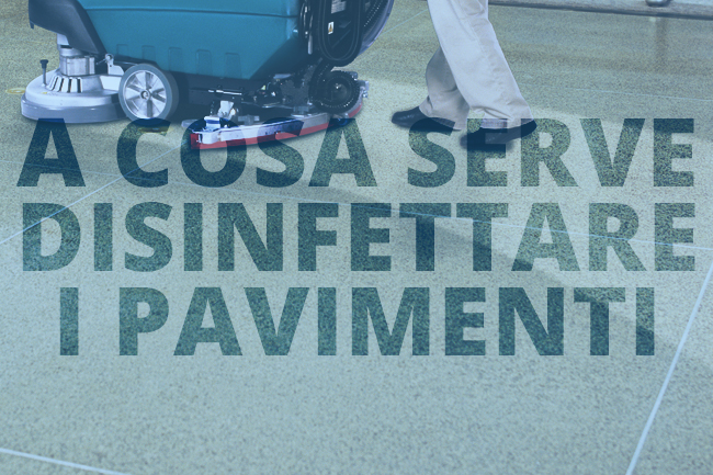 A cosa serve disinfettare i pavimenti?