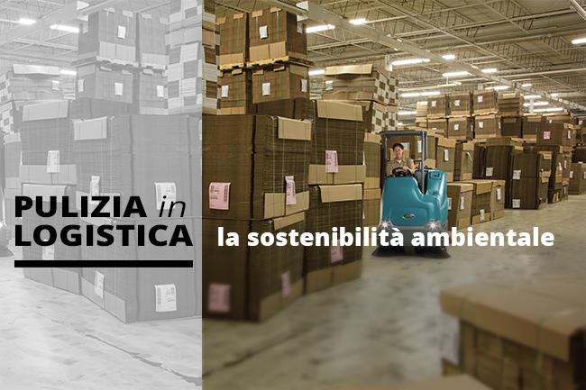 Pulizia in logistica: la sostenibilità ambientale