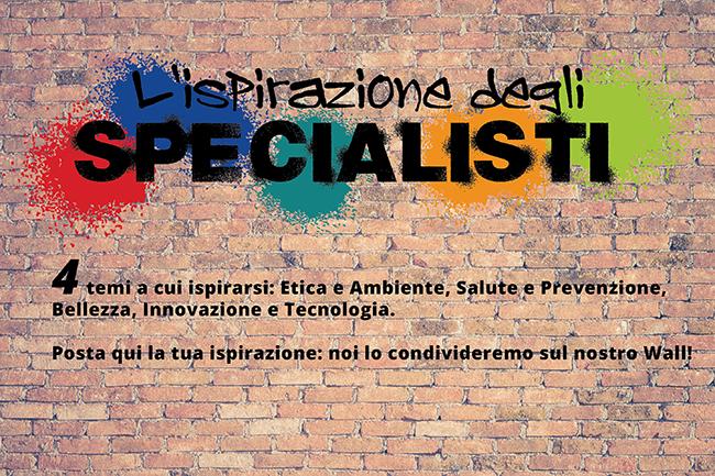 Aggiungi anche tu la tua ISPIRAZIONE al wall degli Specialisti!!!