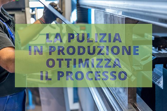 La pulizia in produzione ottimizza il processo
