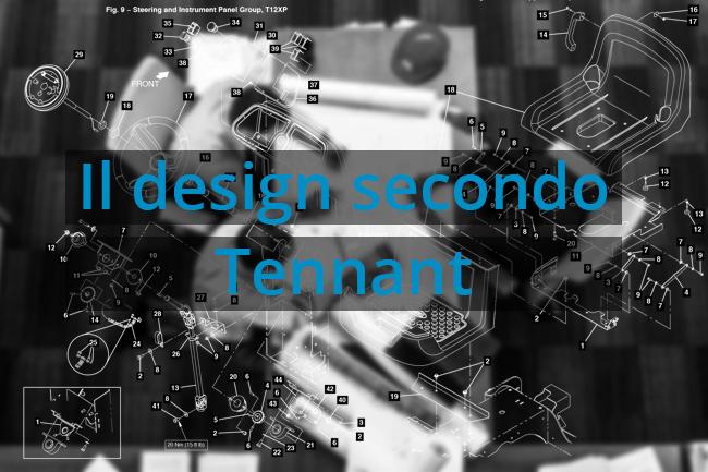 Il design secondo Tennant